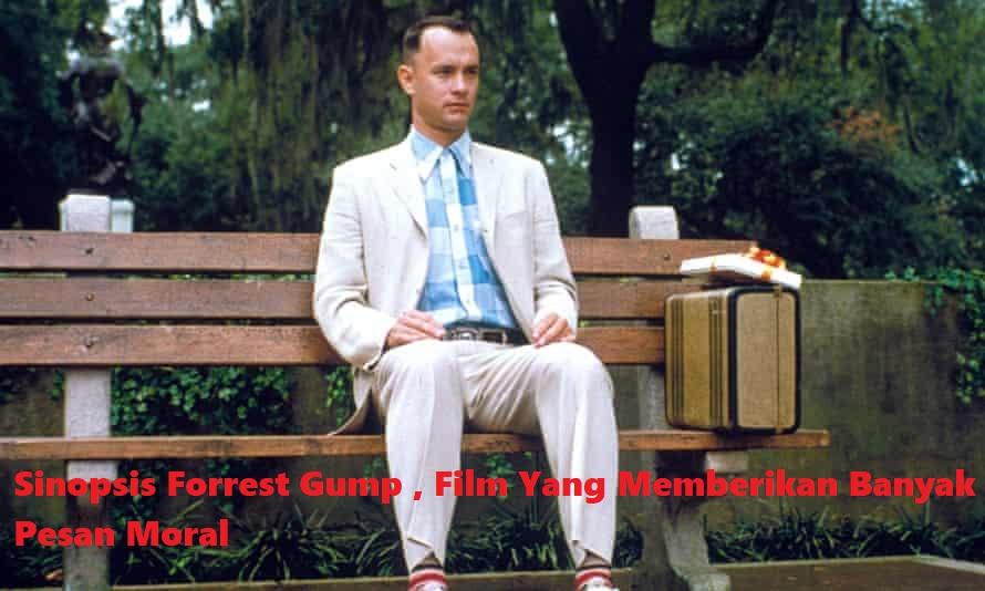 Sinopsis Forrest Gump , Film Yang Memberikan Banyak Pesan Moral